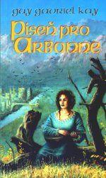 obálka Guy Gavriel Kay: Píseň pro Arbonne