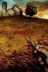 Daryl Gregory - Pandemonium (originální obálka)