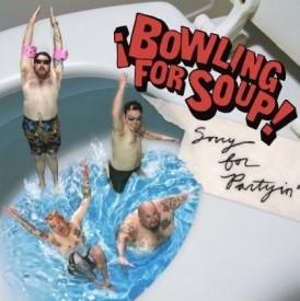Sorry for Partyin' cover, zdroj: myspace.com/bowlingforsoup