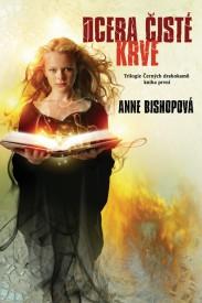obálka Anne Bishopová: Dcera čisté krve