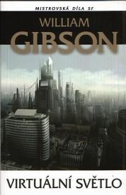 obálka William Gibson: Virtuální světlo