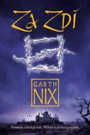 obálka Garth Nix: Za Zdí