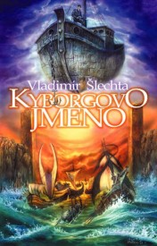 obálka Vladimír Šlechta: Kyborgovo jméno
