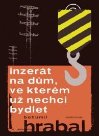 Hrabal, Bohumil: Inzerát na dům, ve kterém už nechci bydlet Zdroj: archív nakladatelství Mladá Fronta