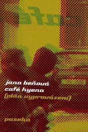 Beňová, Jana: Café Hyena Zdroj: archív nakladatelství Paseka