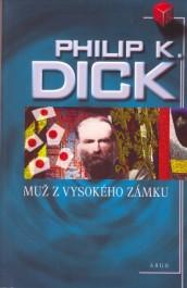 obálka Phillip K. Dick: Muž z Vysokého zámku