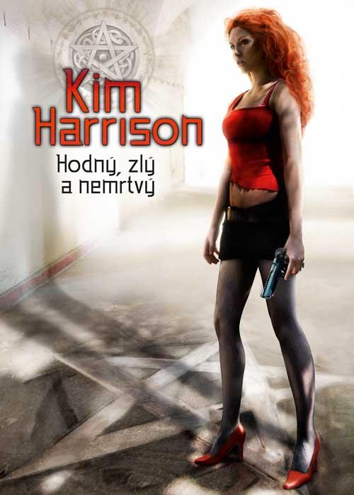Kim Harrison: Hodný, zlý a nemrtvý