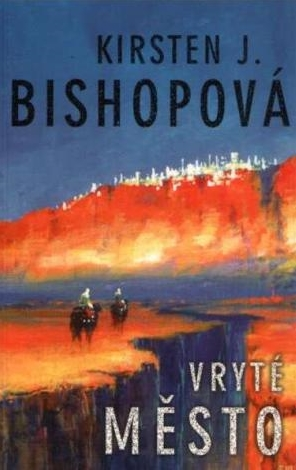 obálka Kirsten J. Bishopová: Vryté město