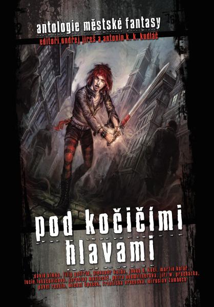 Ondřej Jireš & Antonín K. K. Kudláč eds.: Pod kočičími hlavami