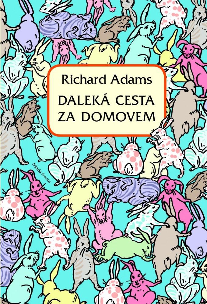 Richard Adams: Daleká cesta za domovem