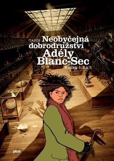 Neobycejna dobrodruzstvi Adely Blanc-Sec, obálka, Zdroj: Albatros media