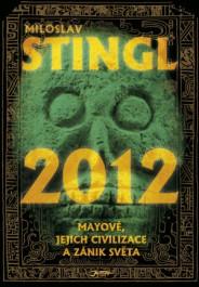 2012: Mayové, jejich civilizace a zánik světa