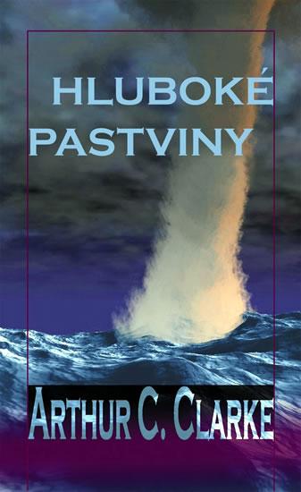 Arthur C. Clarke: Hluboké pastviny (obálka)