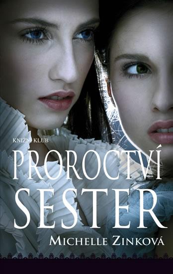 Proroctví sester Michelle Zinková (obálka knihy)
