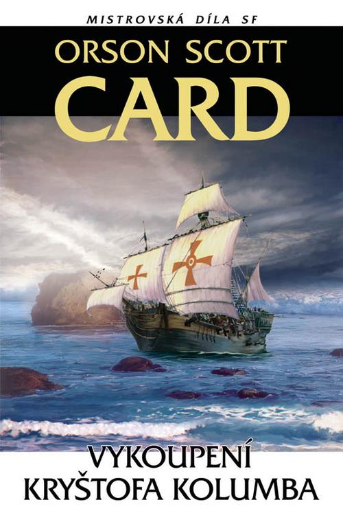 Orson Scott Card: Vykoupení Kryštofa Kolumba (obálka)