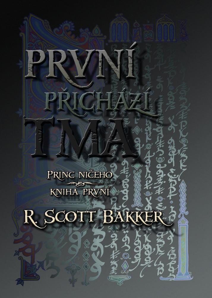 R. Scott Bakker: První přichází tma (obálka)