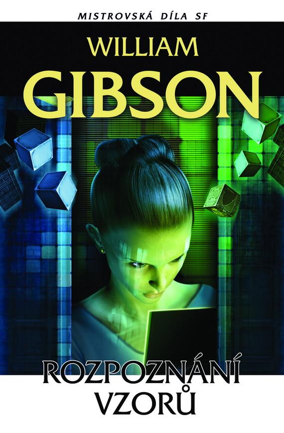 William Gibson: Rozpoznání vzorů (obálka)