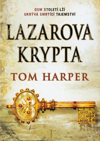 Lazarova krypta Tom Harper (obálka knihy)