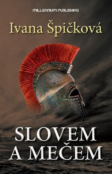 obálka Ivana Špičková: Slovem a mečem