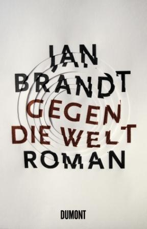 obálka Jan Brandt: Gegen die Welt (DE)