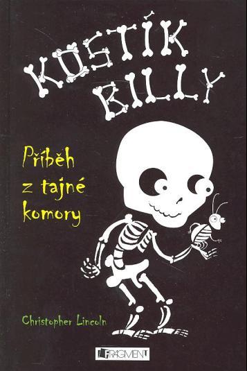Kostík Billy Příběh z tajné komory (od Christophera Lincolna, obálka knihy)