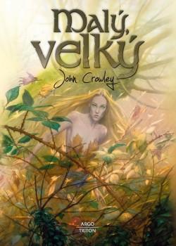 John Crowley: Malý, velký (obálka)