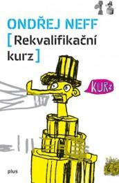 OBR: Obálka knihy Rekvalifikační kurz od Ondřeje Neffa