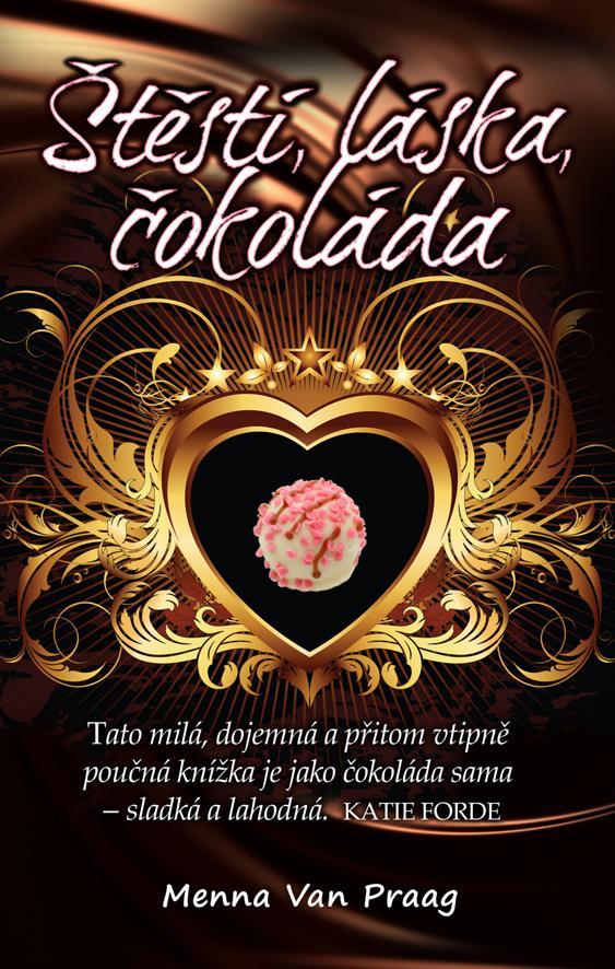 OBR: Menna Van Praag: Štěstí, láska, čokoláda