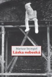 OBR: Mariusz Szczygieł: Láska nebeská