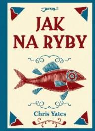 OBR: Chris Yates: Jak na ryby
