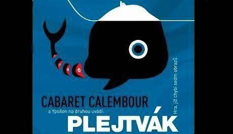OBR: Plejtvák, Cabaret Calembour
