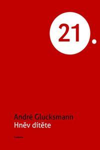 OBR: André Glucksmann: Hněv dítěte