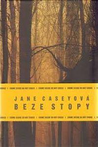 OBR: Jane Caseyová: Beze stopy