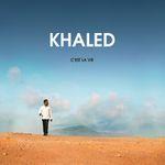 FOTO: Khaled - C'est la vie
