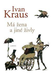 OBR: Ivan Kraus: Má žena a jiné živly