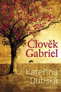 Kateřina Dubská: Člověk Gabriel