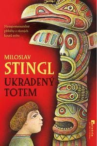 OBR: Miloslav Stingl: Ukradený totem