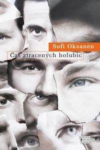 OBR: Sofi Oksanen: Čas ztracených holubic