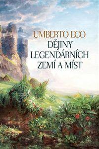 OBR: Umberto Eco: Dějiny legendárních zemí a míst