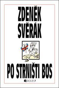 OBR: Zdeněk Svěrák: Po strništi bos