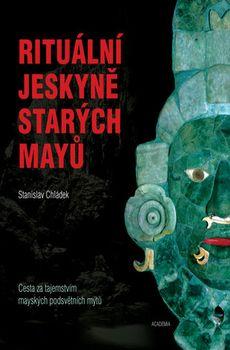 OBR: Stanislav Chládek: Rituální jeskyně starých Mayů