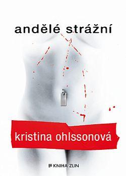 OBR: Kristina Ohlssonová: Andělé strážní