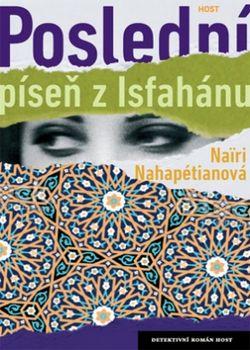 OBR: Nairi Nahapétianová: Poslední píseň z Isfahánu