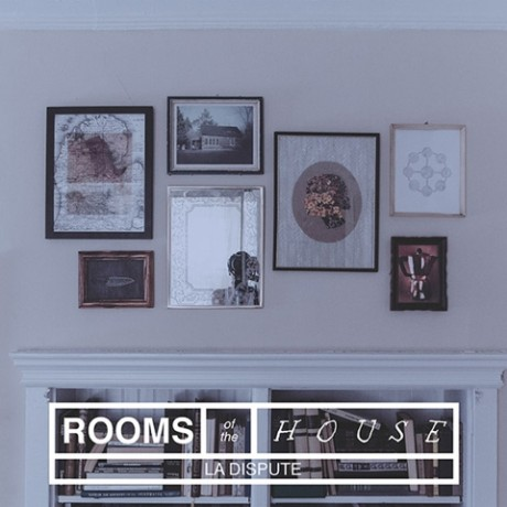 OBR: La Dispute – Rooms of the House
