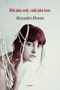 OBR:  Alessandro D'Avenia: Bílá jako sníh, rudá jako krev