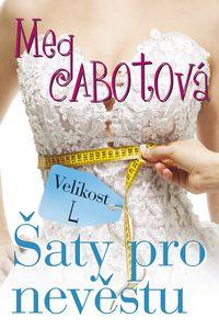 OBR: Meg Cabotová: Velikost L: šaty pro nevěstu