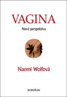 OBR: Naomi Wolfová: Vagina. Nová perspektiva