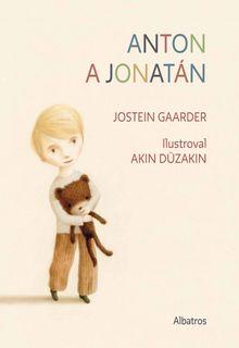 OBR: Jostein Gaarder, Akin Düzakin: Anton a Jonatán