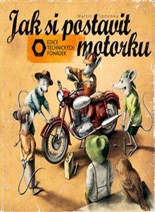 OBR: Martin Sodomka: Jak si postavit motorku