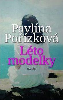 OBR: Pavlína Pořízková: Léto modelky